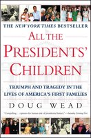 All the Presidents' Children - Doug Wead