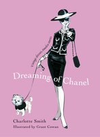 Dreaming of Chanel: Vintage Dresses, Timeless Stories - Charlotte Smith