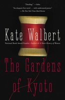 The Gardens of Kyoto - Kate Walbert