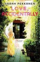 Love, Accidentally: An eShort Story - Sarah Pekkanen