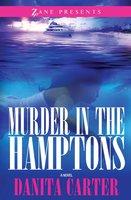 Murder in the Hamptons - Danita Carter