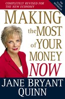 Making the Most of Your Money Now: The Classic Bestseller Completely Revised for the New Economy - Jane Bryant Quinn