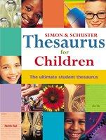 Simon & Schuster Thesaurus for Children: The Ultimate Student Thesaurus - Simon & Schuster