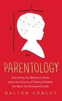 Parentology - Dalton Conley