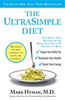 The UltraSimple Diet: Kick-Start Your Metabolism and Safely Lose Up to 10 Pounds in 7 Days - Dr. Mark Hyman