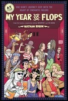My Year of Flops: The A.V. Club Presents One Man's Journey Deep into the Heart of Cinematic Failure - Nathan Rabin