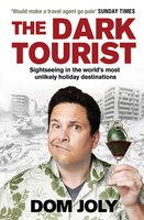 The Dark Tourist - Dom Joly
