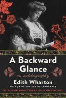 A Backward Glance: An Autobiography - Edith Wharton