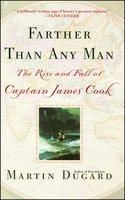 Farther Than Any Man: The Rise and Fall of Captain James Cook - Martin Dugard
