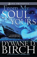 From My Soul to Yours - Dywane D. Birch