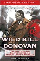 Wild Bill Donovan - Douglas Waller