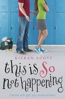 This is So Not Happening - Kieran Scott