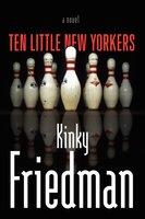 Ten Little New Yorkers - Kinky Friedman