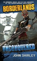Borderlands #2: Unconquered - John Shirley