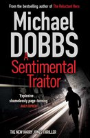 A Sentimental Traitor - Michael Dobbs