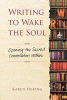 Writing to Wake the Soul - Karen Hering