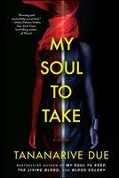 My Soul to Take - Tananarive Due