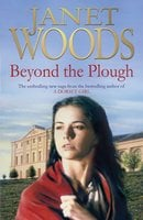 Beyond The Plough - Janet Woods