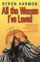 All the Women I've Loved - Byron Harmon