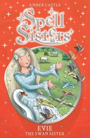 Spell Sisters: Evie the Swan Sister - Amber Castle
