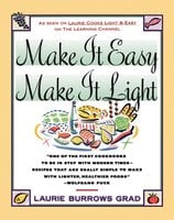 Make it Easy, Make it Light - Laurie Grad