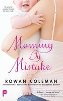 Mommy by Mistake - Rowan Coleman