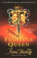 The Fugitive Queen - Fiona Buckley