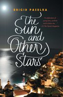 The Sun and Other Stars - Brigid Pasulka