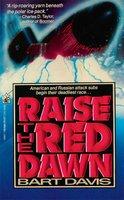 Raise the Red Dawn - Bart Davis