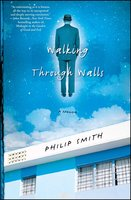 Walking Through Walls: A Memoir - Philip Smith