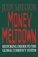 Money Meltdown - Judy Shelton