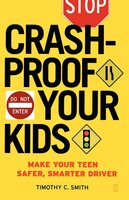 Crashproof Your Kids: Make Your Teen a Safer, Smarter Driver - Timothy C. Smith