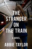 The Stranger on the Train - Abbie Taylor