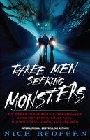 Three Men Seeking Monsters - Nick Redfern