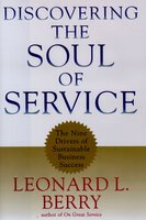Discovering the Soul of Service: The Nine Drivers of Sustainable Business Success - Leonard L. Berry