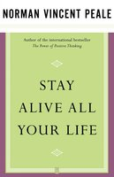 Stay Alive All Your Life - Dr. Norman Vincent Peale