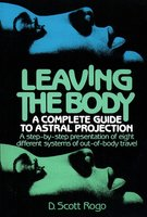 Leaving the Body - D. Scott Rogo
