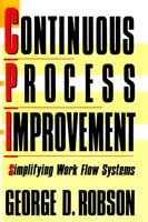 Continuous Process Improvement - George D. Robson