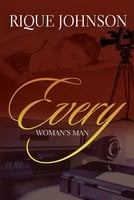 Every Woman's Man - Rique Johnson