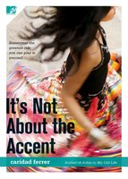 It's Not About the Accent - Caridad Ferrer