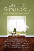 Opening Windows: Spiritual Refreshment for Your Walk with Christ - Howard Books