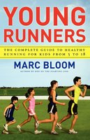 Young Runners: The Complete Guide to Healthy Running for Kids From 5 to 18 - Marc Bloom