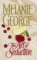 The Art of Seduction - Melanie George