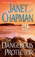 The Dangerous Protector - Janet Chapman