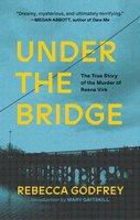 Under the Bridge - Rebecca Godfrey