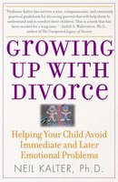 Growing Up with Divorce: Help Yr Child Avoid Immed - Neil Kalter