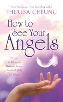 How to See Your Angels - Theresa Cheung