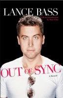 Out of Sync: A Memoir - Lance Bass