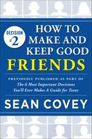 Decision #2: How to Make and Keep Good Friends - Sean Covey