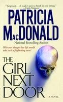 The Girl Next Door - Patricia MacDonald